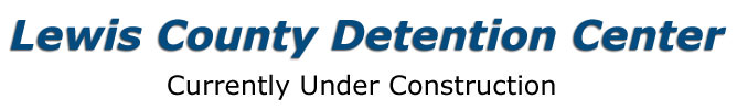 Welcome to the Lewis County Detention Center Website